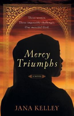 Mercy Triumphs by Jana Kelley