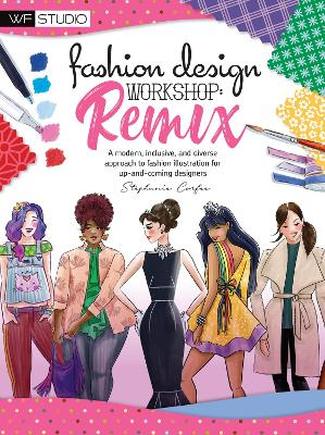 Fashion Design Workshop: Remix: A modern, inclusive, and diverse approach to fashion illustration for up-and-coming designers book
