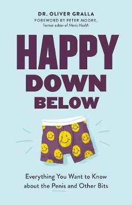 Happy Down Below by Dr. Oliver Gralla
