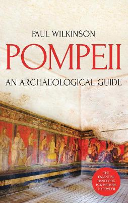 Pompeii by Paul Wilkinson