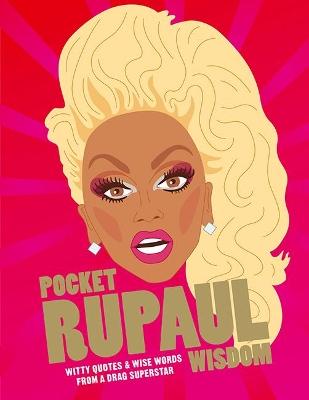 Pocket RuPaul Wisdom by UBD Gregorys