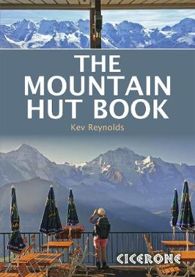 The Mountain Hut Book by Kev Reynolds