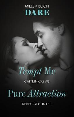 Tempt Me/Pure Attraction by Caitlin Crews
