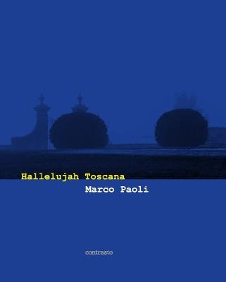 Marco Paoli: Hallelujah Toscana by Marco Paoli