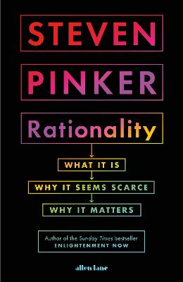 Rationality: What It Is, Why It Seems Scarce, Why It Matters book