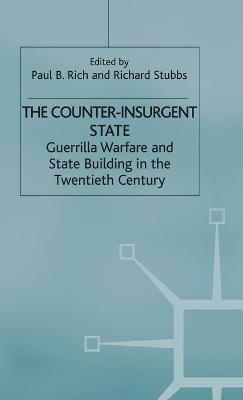 The Counter-Insurgent State by Paul B. Rich