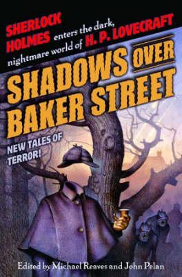 Shadows over Baker Street by John Pelan