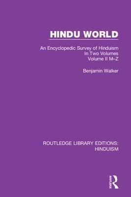 Hindu World: An Encyclopedic Survey of Hinduism. In Two Volumes. Volume II M-Z book