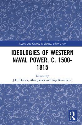 Ideologies of Western Naval Power, c. 1500-1815 book