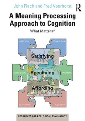 A Meaning Processing Approach to Cognition: What Matters? book