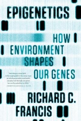 Epigenetics by Richard C. Francis