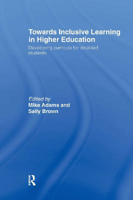 Towards Inclusive Learning in Higher Education by Sally Brown