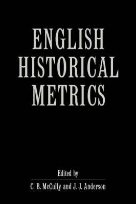 English Historical Metrics by C. B. McCully