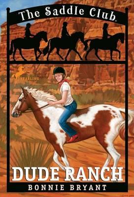 Saddle Club 6: Dude Ranch by Bonnie Bryant