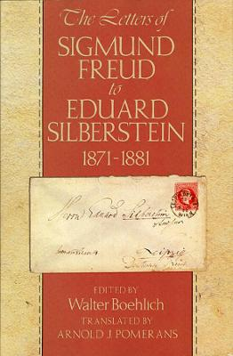 Letters of Sigmund Freud to Eduard Silberstein, 1871-1881 book