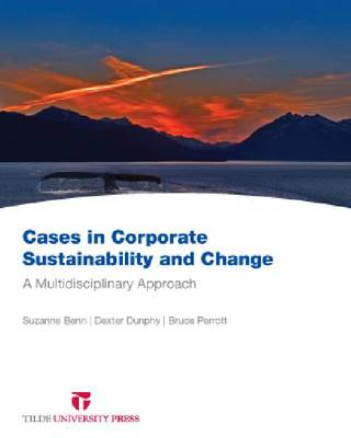 Cases in Corporate Sustainability and Change by Suzanne Benn