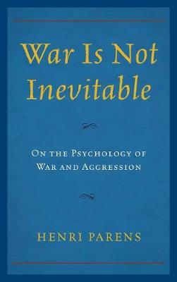 War Is Not Inevitable by Henri Parens