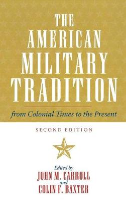 The American Military Tradition by John M. Carroll