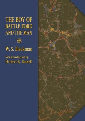 The Boy of Battle Ford and the Man by W. S. Blackman