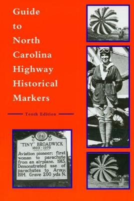 Guide to North Carolina Highway Historical Markers by Michael Hill