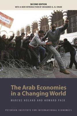 The Arab Economies in a Changing World by Marcus Noland