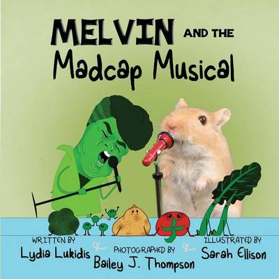 Melvin and the Madcap Musical by Lydia Lukidis