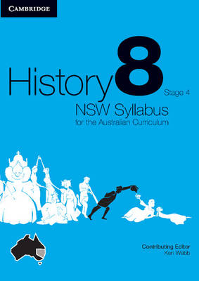 History NSW Syllabus for the Australian Curriculum Year 8 Stage 4 by Ken Webb