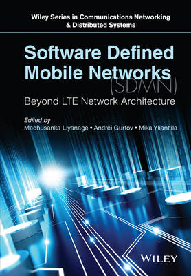 Software Defined Mobile Networks (Sdmn) - Beyond  Lte Network Architecture by Madhusanka Liyanage