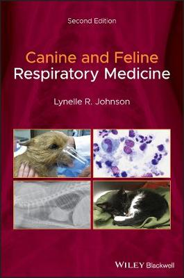 Canine and Feline Respiratory Medicine by Lynelle R. Johnson