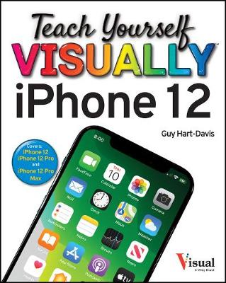 Teach Yourself VISUALLY iPhone 12, 12 Pro, and 12 Pro Max by Guy Hart-Davis