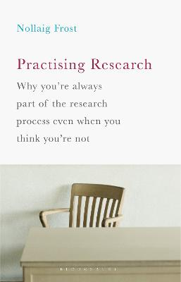 Practising Research by Nollaig Frost