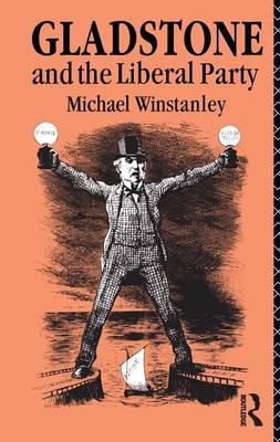 Gladstone and the Liberal Party book