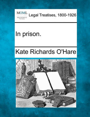In Prison. by Kate Richards O'Hare