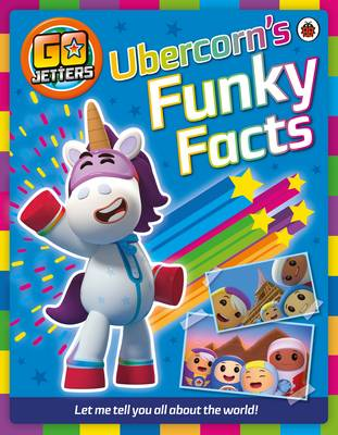 Go Jetters: Ubercorn's Funky Facts by Go Jetters