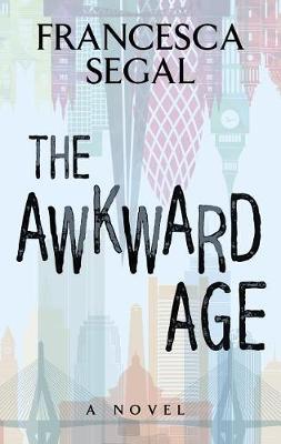 Awkward Age by Francesca Segal