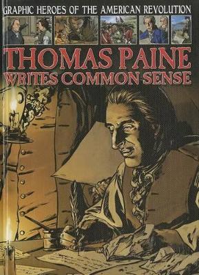 Thomas Paine Writes Common Sense by Gary Jeffrey
