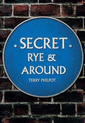 Secret Rye & Around by Terry Philpot