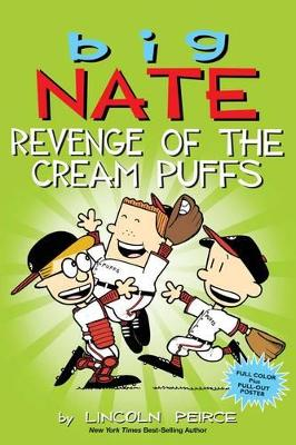 Big Nate: Revenge of the Cream Puffs by Lincoln Peirce