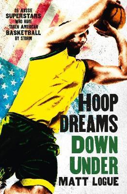Hoop Dreams Down Under by Matt Logue