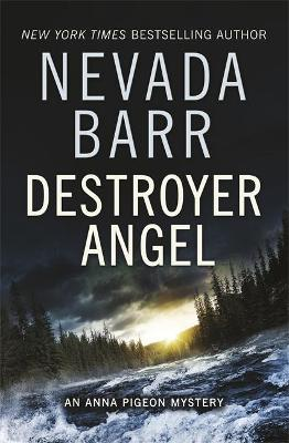 Destroyer Angel (Anna Pigeon Mysteries, Book 18) by Nevada Barr