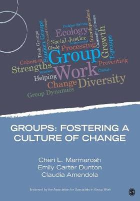 Groups:  Fostering a Culture of Change by Cheri L. Marmarosh