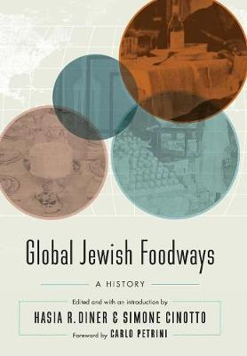 Global Jewish Foodways by Hasia R. Diner