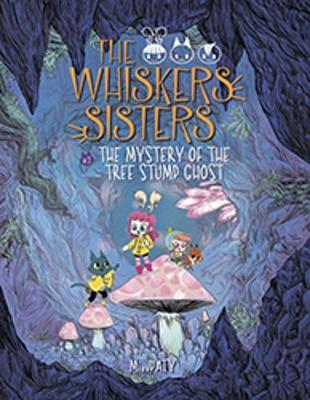 Whiskers Sisters Bk 2: The Mystery of the Tree Stump Ghost book