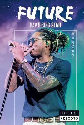 Future: Rap Rising Star by Melissa Higgins