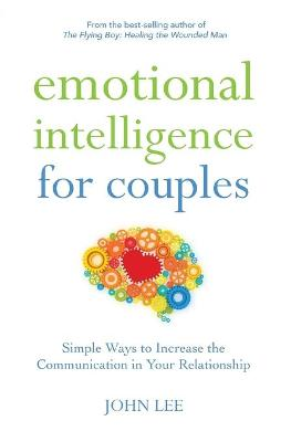 Emotional Intelligence for Couples by John Lee