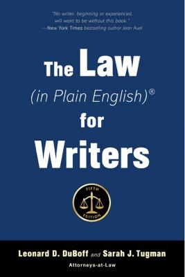 The Law (in Plain English) for Writers (Fifth Edition) by Leonard DuBoff