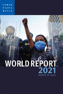 World Report 2021 by Human Rights Watch