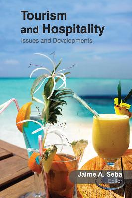 Tourism and Hospitality: Issues and Developments by Jaime Seba