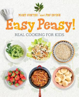 Easy Peasy!: Recipes for Kids to Cook by Mary Contini
