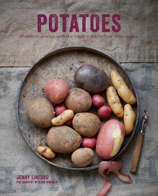 Potatoes: 65 Delicious Ways with the Humble Potato from Fries to Pies by Jenny Linford